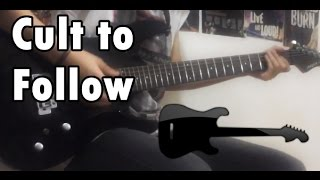Cult To Follow - Leave It All Behind (Guitar Cover)