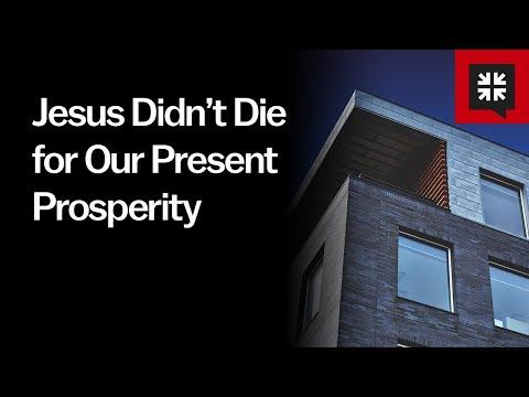 Jesus Didn't Die for Our Present Prosperity // Ask Pastor John