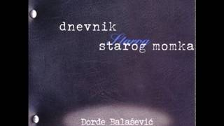 Djordje Balasevic - Dnevnik starog momka (Ceo album) - (Audio 2001) HD