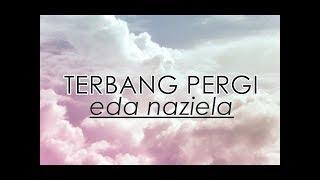 Terbang Pergi -Eda Naziela