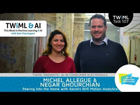 Michel Allegue &  Negar Ghourchian - Peering into the Home w/ Aerial.ai's Wifi Motion Analytics
