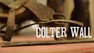 """Colter Wall - """"Saskatchewan 1881"""""""