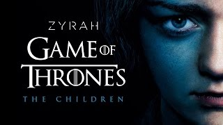 Game of Thrones - The Children - Zyrah Rose