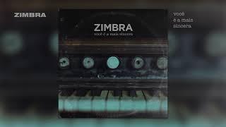 Zimbra - Você É A Mais Sincera [Audio Oficial]