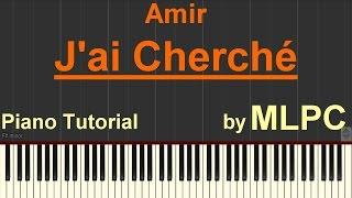 Amir - J'ai Cherché I ESC 2016 I Piano Tutorial by MLPC