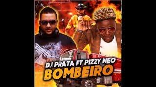 Dj Prata Feat.  Pizzy Neo - Bombeiro (Aúdio)