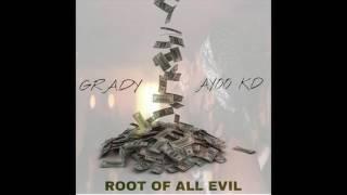 GRADY (OF GWALLA BOYZ) FT AYOO KD Root Of All Evil ( OFFICIAL AUDIO)