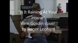 IS IT RAINING AT YOUR HOUSE - Vern Gosdin cover