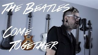 The Beatles - Come Together (Dave Huns Vocal Cover)