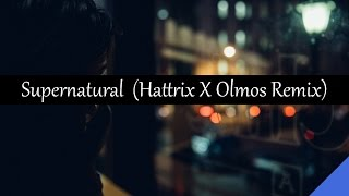 Boombox Cartel & QUIX - Supernatural ft. Anjulie (Hattrix X Olmos Remix)