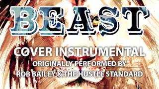 Beast (Cover Instrumental) [In the Style of Rob Bailey & The Hustle Standard]
