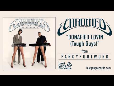 chromeo-bonafied-lovin-tough-guys-lastgangradio