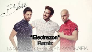 Blase-Τα Ματια Σου Θυμιζουν Καλοκαιρια(Club Remix) By *Electrazon*