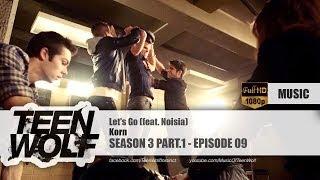 Korn - Let's Go (feat. Noisia)   Teen Wolf 3x09 Music [HD]