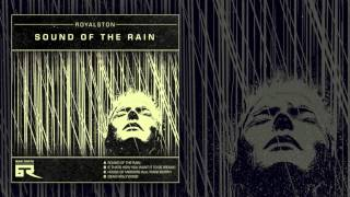 Royalston - Sound of the Rain [Bad Taste Recordings]