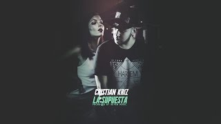 Cristian Kriz - La Supuesta (Lyric)