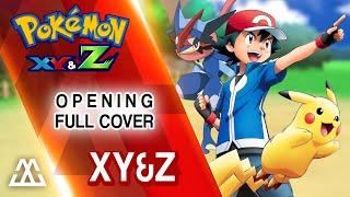 Pokémon XYZ Opening - XY&Z (Full English Cover)