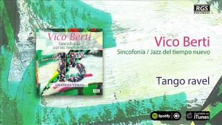 Vico Berti / Sincofonía - Tango ravel