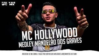 MC Hollywood - Mandelão dos Graves (V.D.S Mix) Lançamento 2017