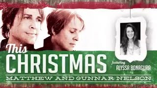 Matthew & Gunnar Nelson - This Christmas featuring Alyssa Bonagura (Official Lyric Video)