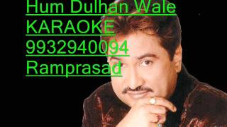 Hum Dulhan Wale Karaoke by Ramprasad 9932940094