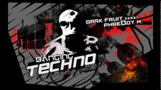 Banging Techno sets :: 016 || Dark Fruit // PhreDdy M.