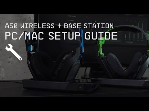 A50 Wireless + Base Station PC/Mac Setup Guide || ASTRO Gaming