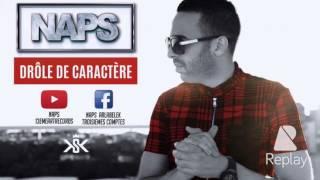 NAPS - Drôle De Caractère (Audio)