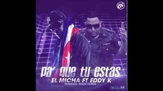 El Micha Ft. Eddy K Pa' que tu estas (Prod. Sharo Torres)