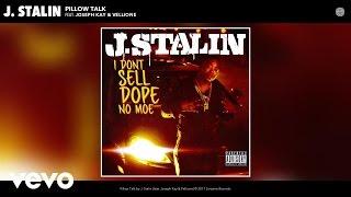 J. Stalin - Pillow Talk (Audio) ft. Joseph Kay, Vellione