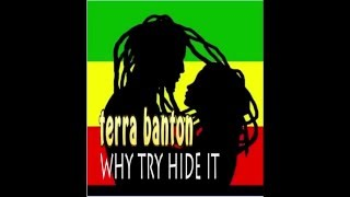 (Reggae 2016)! Terra Banton- Why Try Hide It/Tactics To Your Loving