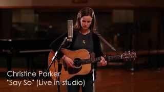 Christine Parker - Say So (Live in studio)