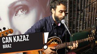 Can Kazaz - Biraz (B!P Akustik)
