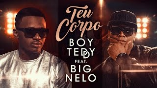 Boy Teddy Feat. Big Nelo - O Teu Corpo (Official Video UHD 4K)