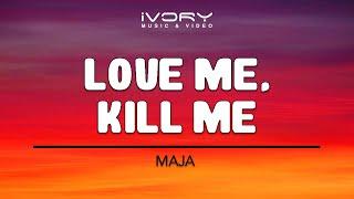 Maja Salvador | Love Me, Kill Me | Official Lyric Video