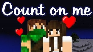 Count on me - Bruno Mars (Minecraft version)