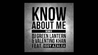 DJ Green Lantern & Valentino Khan feat. Iggy Azalea - Know About Me Remix (Cover Art)