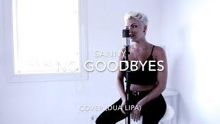 Dua Lipa - No Goodbyes (COVER BY SANNY)
