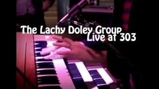 LACHY DOLEY GROUP | Live at 303 DVD/CD | TRAILER