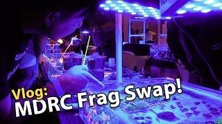 Vlog: CRAZY Coral Hauls @ MDRC Frag Swap! (Meeting Youtubers!)