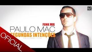 Paulo Mac ® - Segundas Intenções (Funk Mix) POP 2013