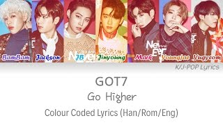 GOT7 (갓세븐) - Go Higher Colour Coded Lyrics (Han/Rom/Eng)