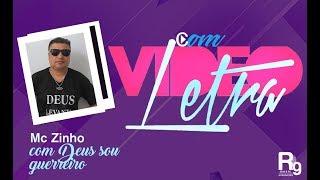 MC Zinho * Com Deus Sou Guerreiro (Vídeo Com Letra Oficial RG Music)