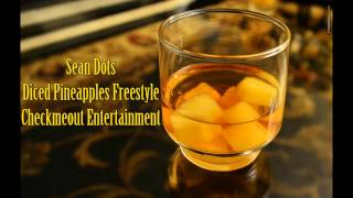 Sean Dots - Diced Pineapples Freestyle 2013