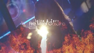 Jeiza + Zeca ● ...fire meet gasoline, I'm burning alive.