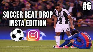 Soccer Beat Drop Vines #6 (Instagram Edition) - SoccerKingTV