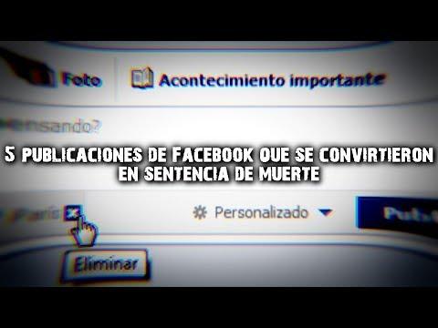 5 publicaciones de Facebook que se convirtieron en sentencia de muerte