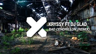 Kryssy - Bad Cendrillon ft Dj Glad (Greg, Nick William Fix)