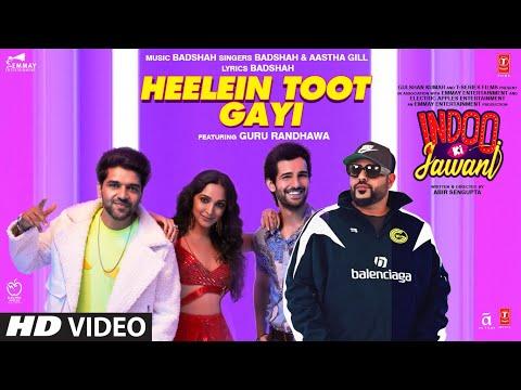 Heelein Toot Gayi: Indoo Ki Jawani | Badshah, Guru Randhawa, Kiara Advani, Aditya Seal, Aastha Gill