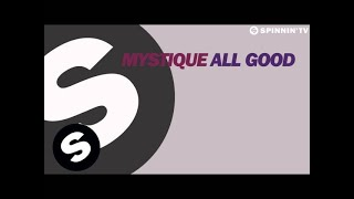 Mystique - ALL GOOD (Out Now!)